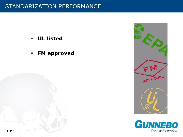 STANDARIZATION PERFORMANCE § UL listed § FM approved *, page 20