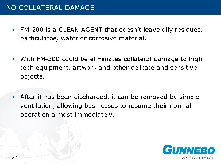 NO COLLATERAL DAMAGE § FM-200 is a CLEAN AGENT that doesn't leave oily residues,