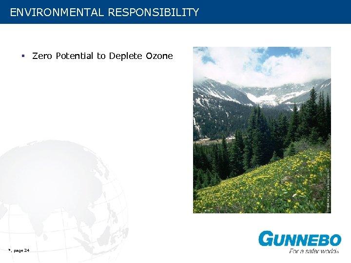 ENVIRONMENTAL RESPONSIBILITY § Zero Potential to Deplete Ozone *, page 24