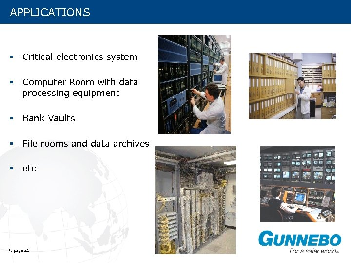 APPLICATIONS § Critical electronics system § Computer Room with data processing equipment § Bank