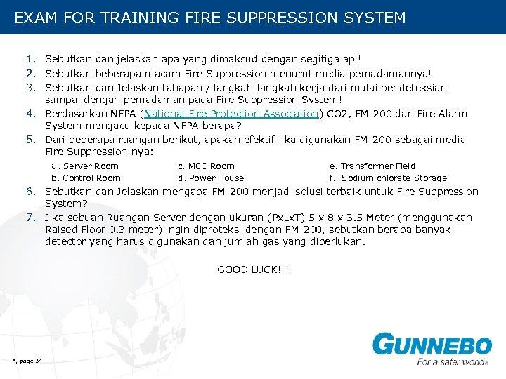 EXAM FOR TRAINING FIRE SUPPRESSION SYSTEM 1. Sebutkan dan jelaskan apa yang dimaksud dengan