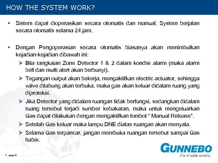 HOW THE SYSTEM WORK? § Sistem dapat dioperasikan secara otomatis dan manual. System berjalan