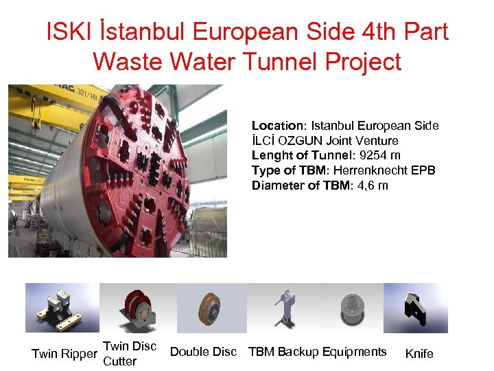 ISKI İstanbul European Side 4 th Part Waste Water Tunnel Project Location: Istanbul European