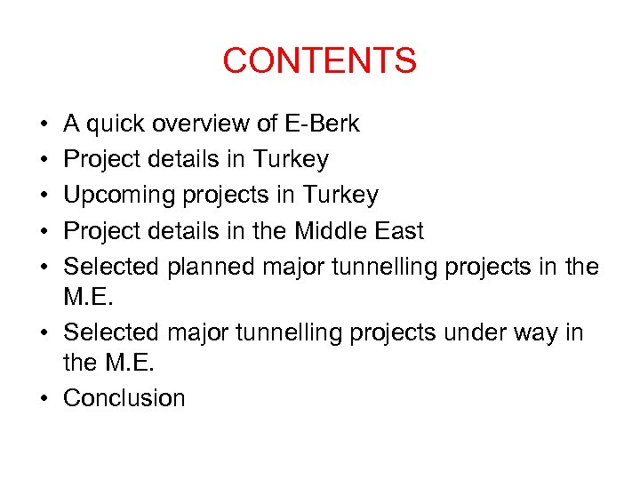CONTENTS • • • A quick overview of E-Berk Project details in Turkey Upcoming