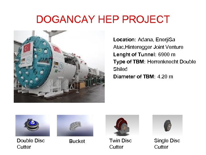 DOGANCAY HEP PROJECT Location: Adana, Enerji. Sa Atac, Hinteregger Joint Venture Lenght of Tunnel:
