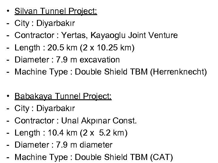 • - Silvan Tunnel Project; City : Diyarbakır Contractor : Yertas, Kayaoglu Joint