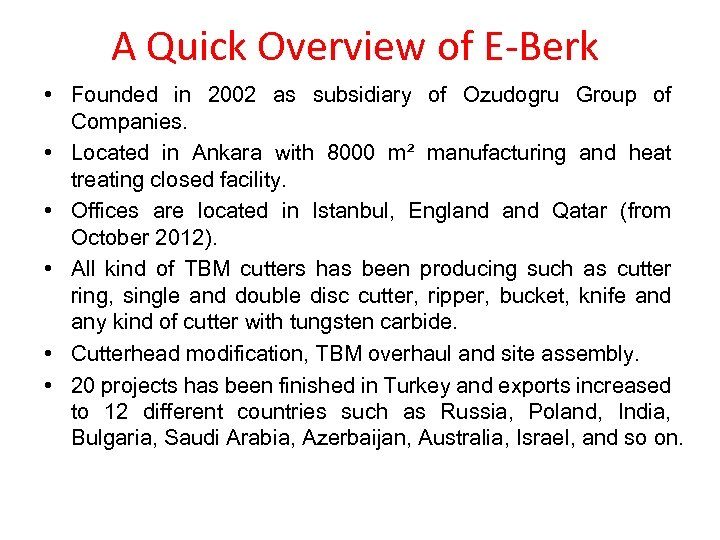 A Quick Overview of E-Berk • Founded in 2002 as subsidiary of Ozudogru Group