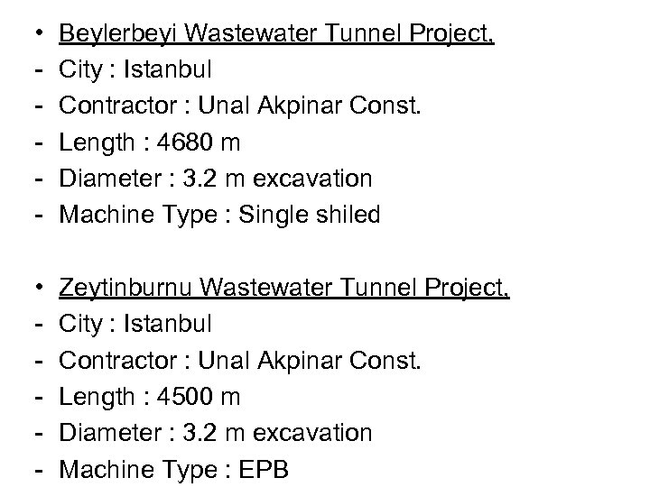 • - Beylerbeyi Wastewater Tunnel Project, City : Istanbul Contractor : Unal Akpinar