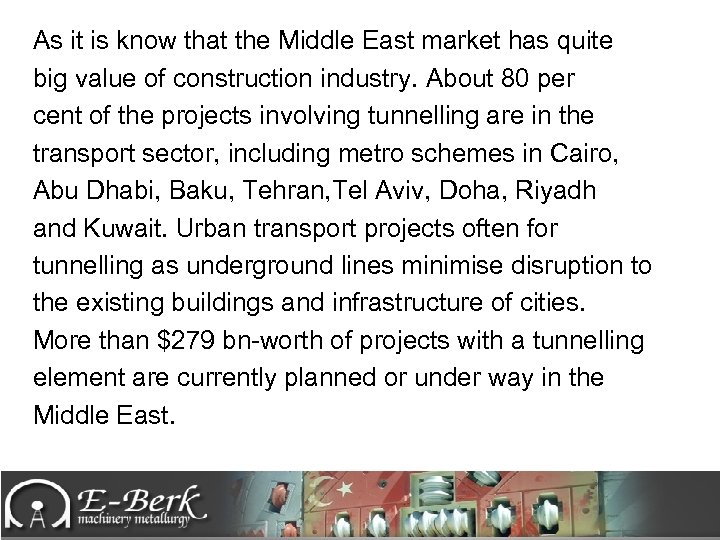 As it is know that the Middle East market has quite big value of