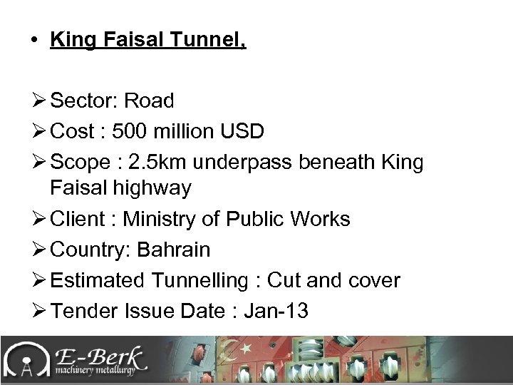 • King Faisal Tunnel, Ø Sector: Road Ø Cost : 500 million USD