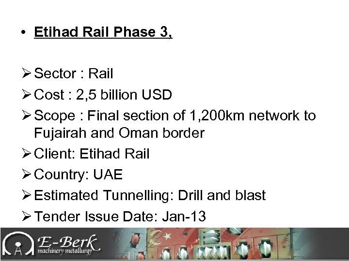 • Etihad Rail Phase 3, Ø Sector : Rail Ø Cost : 2,