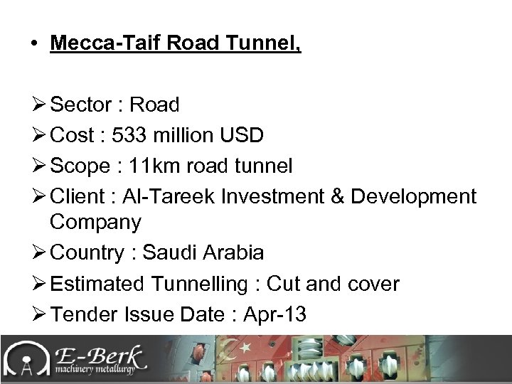 • Mecca-Taif Road Tunnel, Ø Sector : Road Ø Cost : 533 million