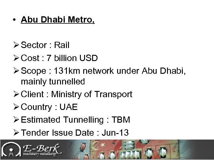 • Abu Dhabi Metro, Ø Sector : Rail Ø Cost : 7 billion
