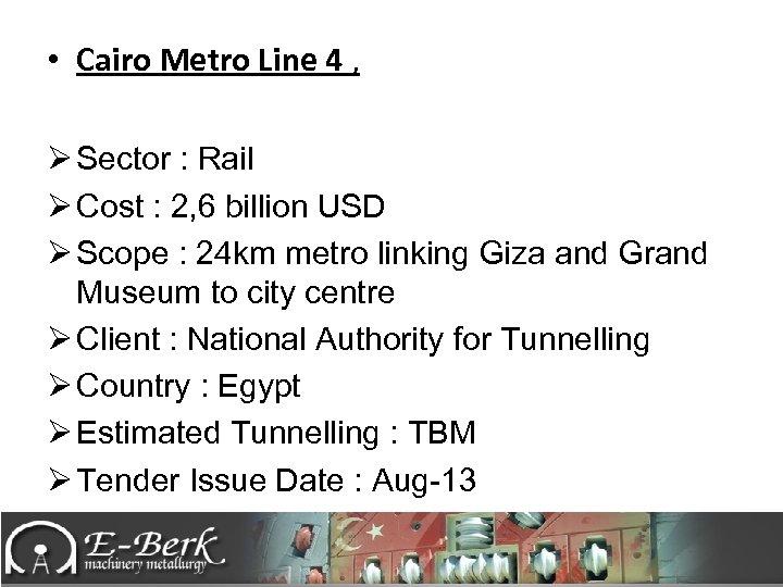 • Cairo Metro Line 4 , Ø Sector : Rail Ø Cost :