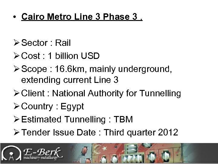 • Cairo Metro Line 3 Phase 3 , Ø Sector : Rail Ø