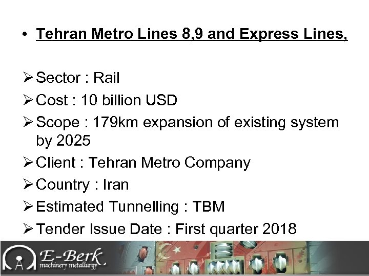 • Tehran Metro Lines 8, 9 and Express Lines, Ø Sector : Rail