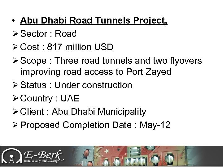 • Abu Dhabi Road Tunnels Project, Ø Sector : Road Ø Cost :