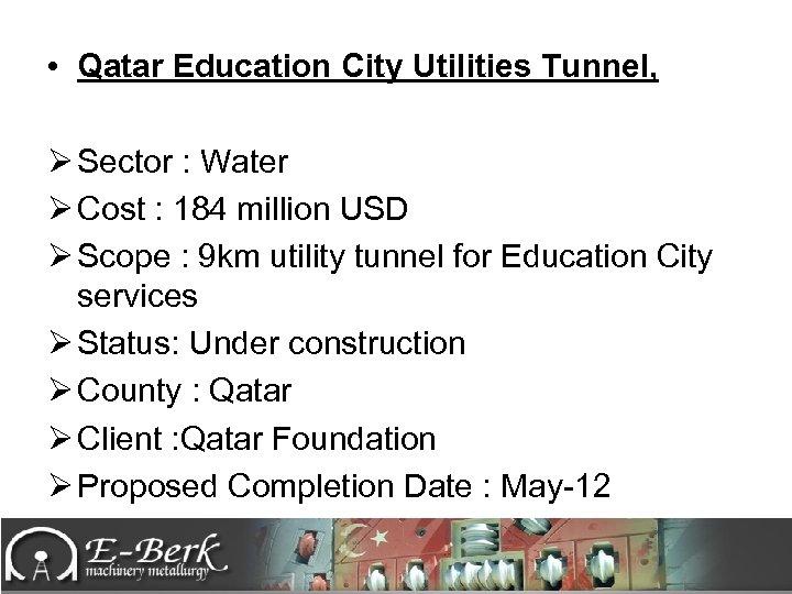 • Qatar Education City Utilities Tunnel, Ø Sector : Water Ø Cost :