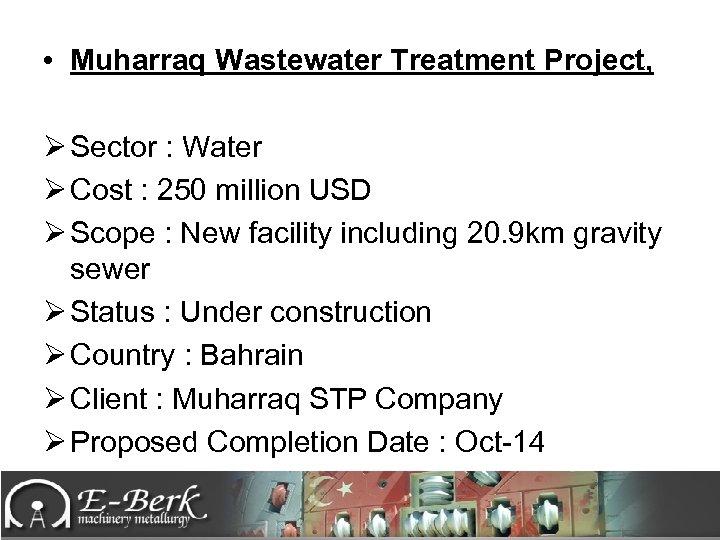 • Muharraq Wastewater Treatment Project, Ø Sector : Water Ø Cost : 250
