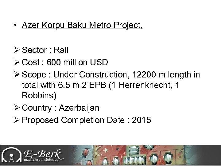 • Azer Korpu Baku Metro Project, Ø Sector : Rail Ø Cost :