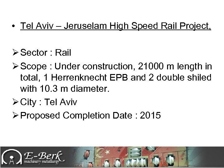 • Tel Aviv – Jeruselam High Speed Rail Project, Ø Sector : Rail
