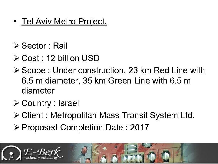 • Tel Aviv Metro Project, Ø Sector : Rail Ø Cost : 12