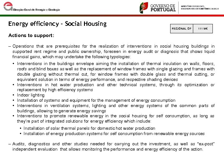 Energy efficiency – Social Housing REGIONAL OP 111 M€ Actions to support: ‒ Operations