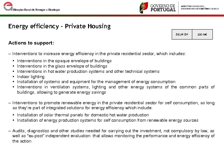 Energy efficiency – Private Housing SEUR OP 200 M€ Actions to support: ‒ Interventions