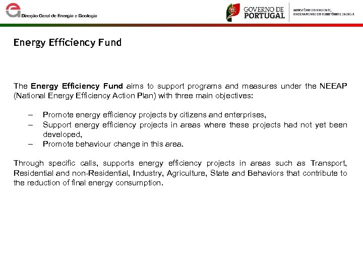 Energy Efficiency Fund The Energy Efficiency Fund aims to support programs and measures under