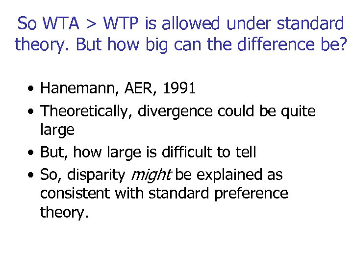 So WTA > WTP is allowed under standard theory. But how big can the