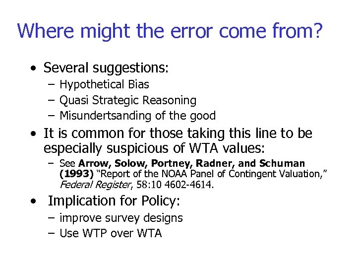 Where might the error come from? • Several suggestions: – Hypothetical Bias – Quasi