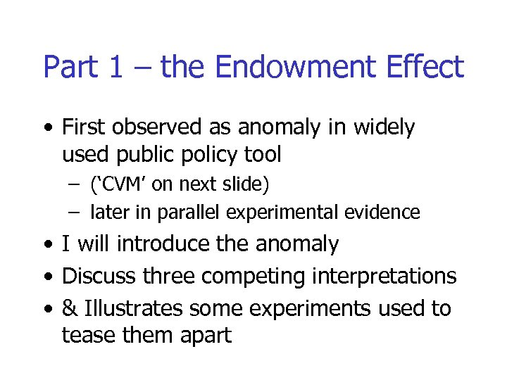 Part 1 – the Endowment Effect • First observed as anomaly in widely used