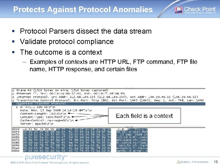 Protects Against Protocol Anomalies § Protocol Parsers dissect the data stream § Validate protocol