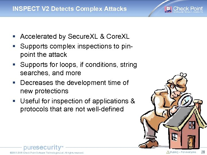 INSPECT V 2 Detects Complex Attacks § Accelerated by Secure. XL & Core. XL