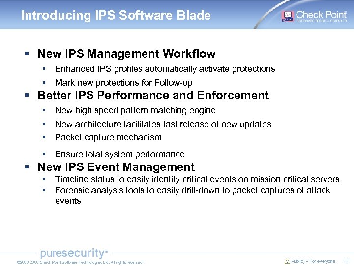 Introducing IPS Software Blade § New IPS Management Workflow § § Enhanced IPS profiles