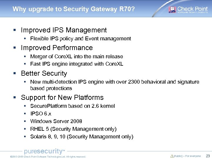 Why upgrade to Security Gateway R 70? § Improved IPS Management § Flexible IPS