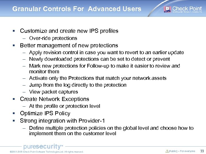 Granular Controls For Advanced Users § Customize and create new IPS profiles – Over-ride