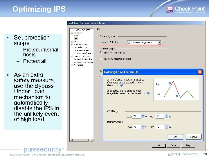 Optimizing IPS § Set protection scope – Protect internal hosts – Protect all §