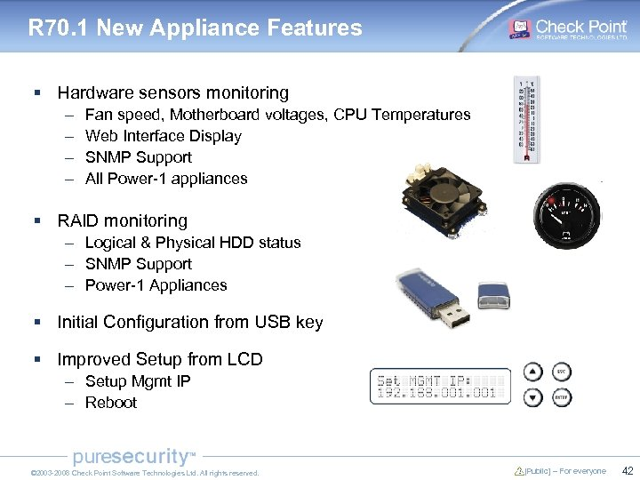 R 70. 1 New Appliance Features § Hardware sensors monitoring – – Fan speed,