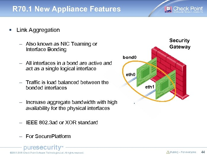 R 70. 1 New Appliance Features § Link Aggregation Security Gateway – Also known