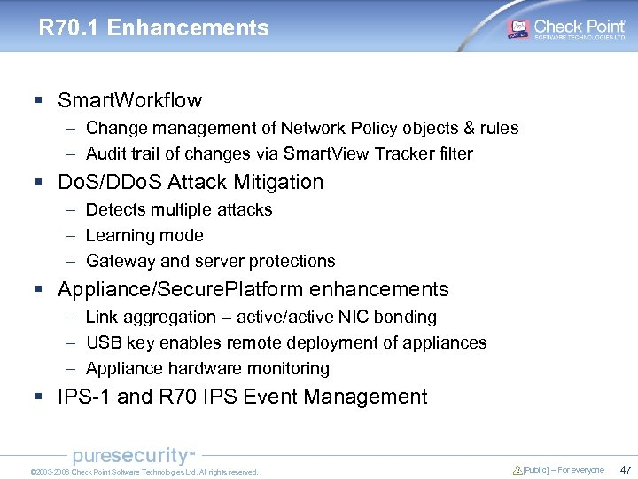R 70. 1 Enhancements § Smart. Workflow – Change management of Network Policy objects