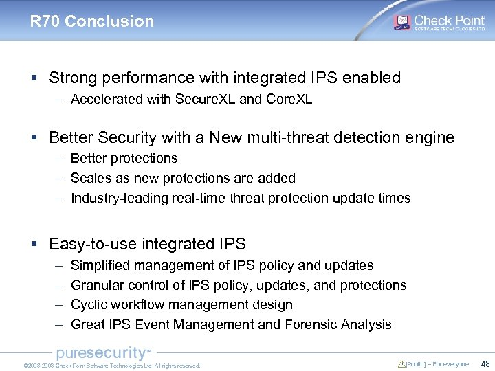 R 70 Conclusion § Strong performance with integrated IPS enabled – Accelerated with Secure.
