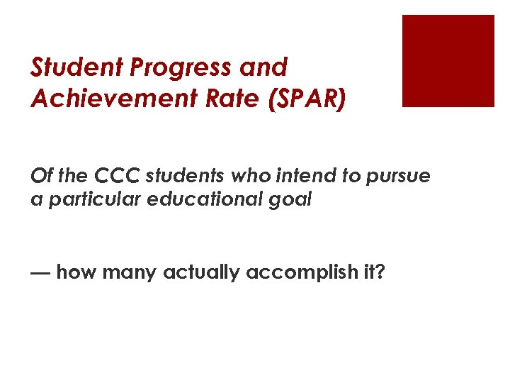 Student Progress and Achievement Rate (SPAR) Of the CCC students who intend to pursue