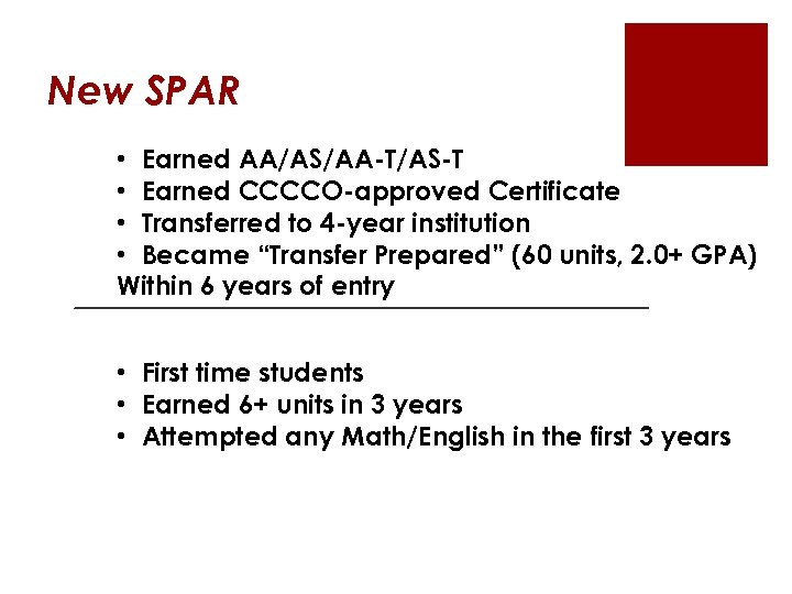 New SPAR • Earned AA/AS/AA-T/AS-T • Earned CCCCO-approved Certificate • Transferred to 4 -year
