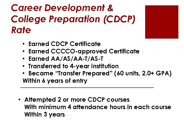 Career Development & College Preparation (CDCP) Rate • Earned CDCP Certificate • Earned CCCCO-approved