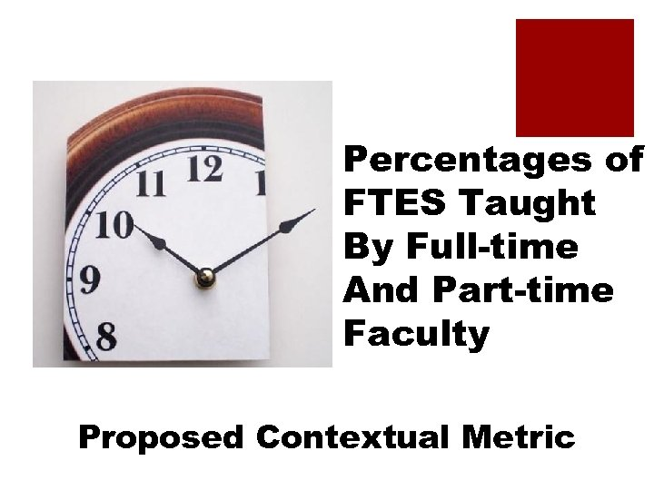 Percentages of FTES Taught By Full-time And Part-time Faculty Proposed Contextual Metric
