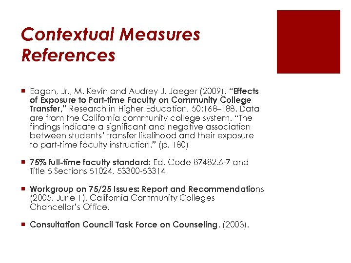 Contextual Measures References ¡ Eagan, Jr. , M. Kevin and Audrey J. Jaeger (2009).