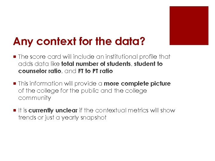 Any context for the data? ¡ The score card will include an institutional profile