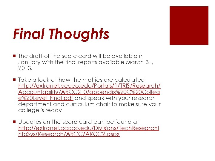 Final Thoughts ¡ The draft of the score card will be available in January