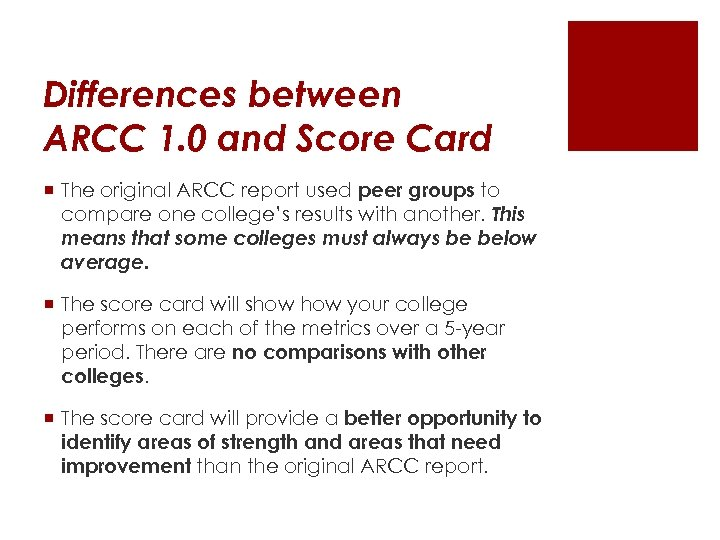 Differences between ARCC 1. 0 and Score Card ¡ The original ARCC report used